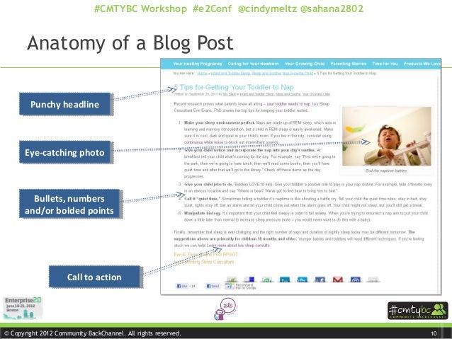 © Copyright 2012 Community BackChannel. All rights reserved. #CMTYBC Workshop #e2Conf @cindymeltz @sahana2802 Anatomy of a...