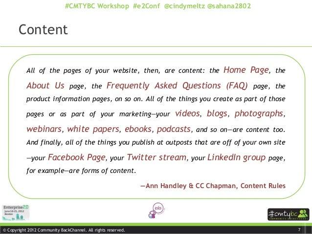 © Copyright 2012 Community BackChannel. All rights reserved. #CMTYBC Workshop #e2Conf @cindymeltz @sahana2802 Content All ...