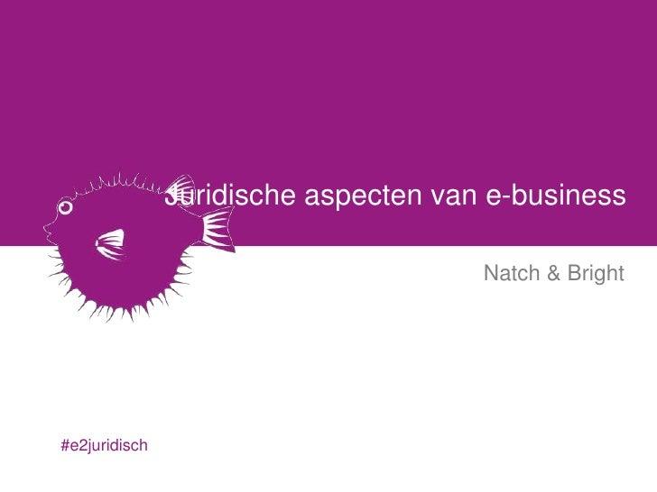 Juridische aspecten van e-business                                      Natch & Bright#e2juridisch