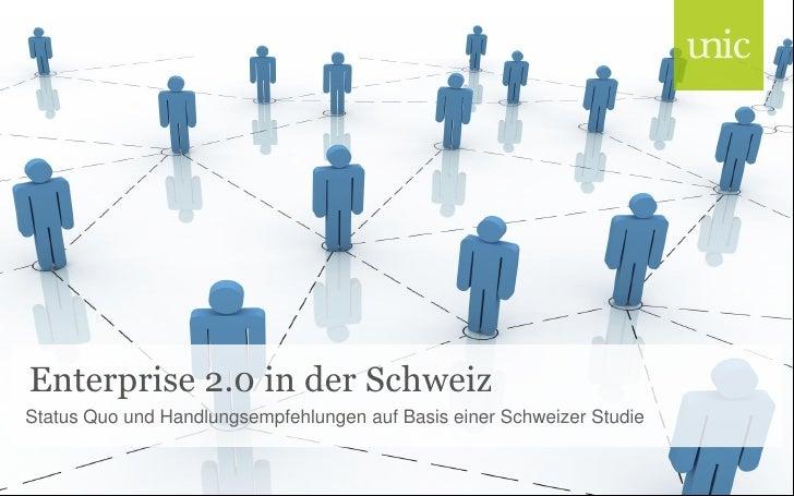 Enterprise 2.0 in der Schweiz Status Quo und Handlungsempfehlungen auf Basis einer Schweizer Studie