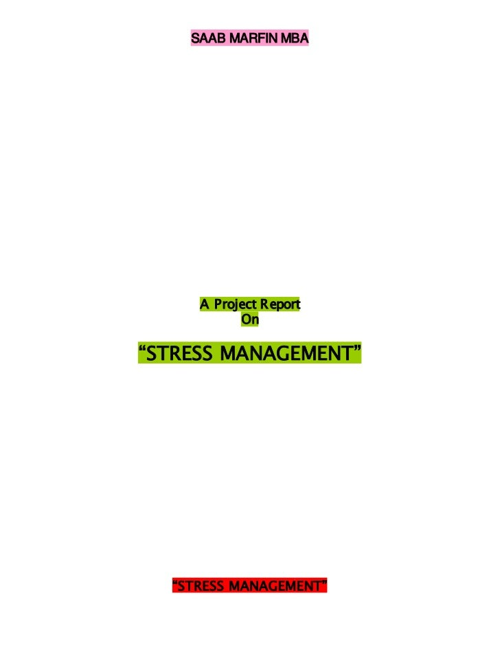 "SAAB MARFIN MBA     A Project R eport           On""STRESS MANAGEMENT""  ""STRESS MANAGEMENT"""