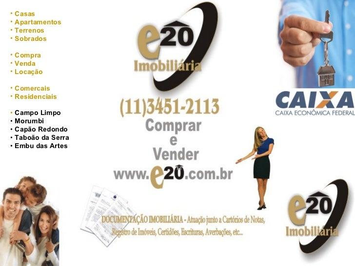 <ul><li>Casas </li></ul><ul><li>Apartamentos </li></ul><ul><li>Terrenos </li></ul><ul><li>Sobrados </li></ul><ul><li>Compr...