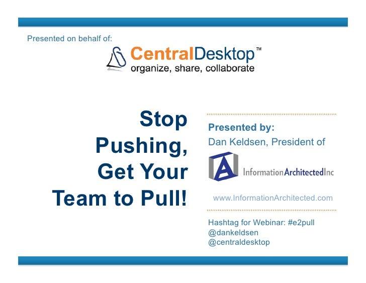 Presented on behalf of:              Stop        Presented by:         Pushing,         Dan Keldsen, President of         ...