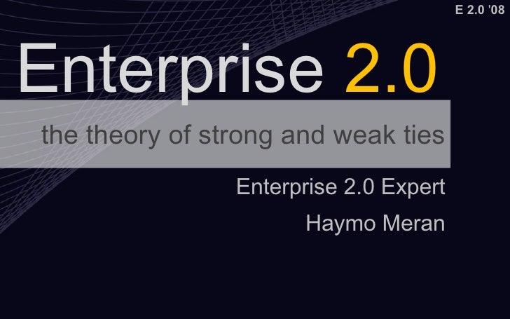 the theory of strong and weak ties Enterprise 2.0 Expert Haymo Meran Enterprise  2.0
