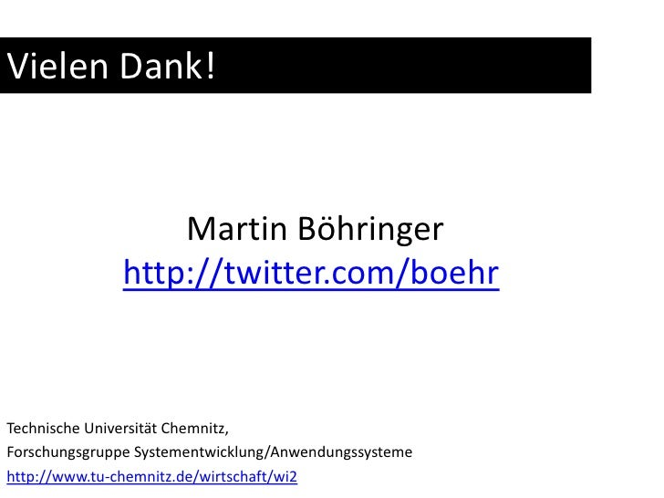 Vielen Dank!<br />Martin Böhringer<br />http://twitter.com/boehr<br />Technische Universität Chemnitz, <br />Forschungsgru...