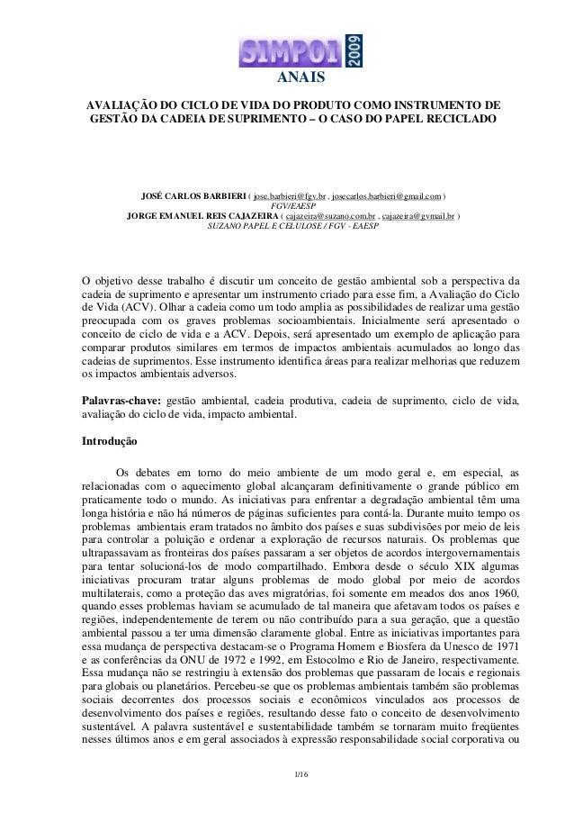 ANAIS 1/16 AVALIAÇÃO DO CICLO DE VIDA DO PRODUTO COMO INSTRUMENTO DE GESTÃO DA CADEIA DE SUPRIMENTO – O CASO DO PAPEL RECI...