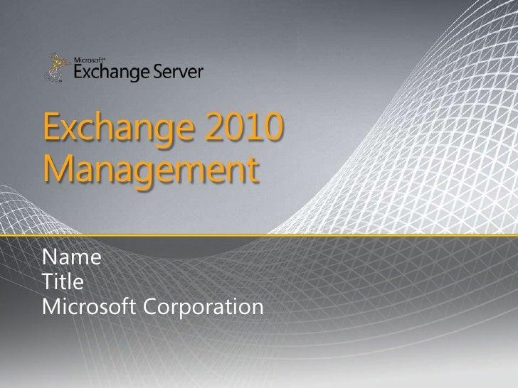 Exchange 2010 Management  Name Title Microsoft Corporation