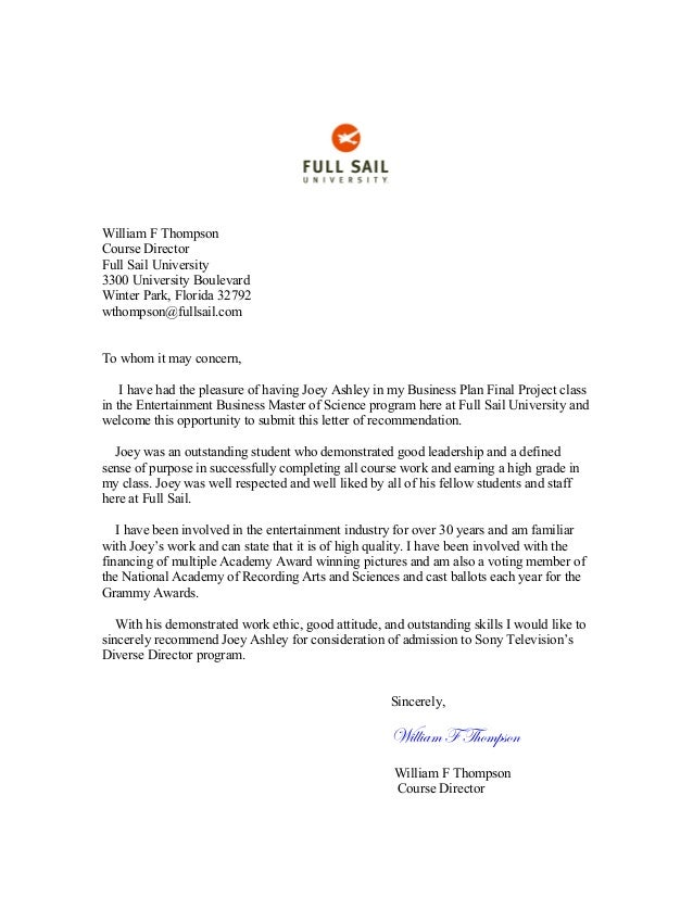 ... Business Plan   Recommendation Letter. William F Thompson Course  Director Full Sail University 3300 University Boulevard Winter Park,  Florida 32792