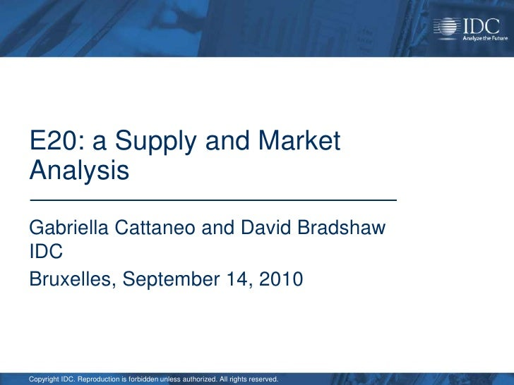 E20: a Supply and Market Analysis <br />Gabriella Cattaneo and David Bradshaw IDC<br />Bruxelles, September 14, 2010<br />