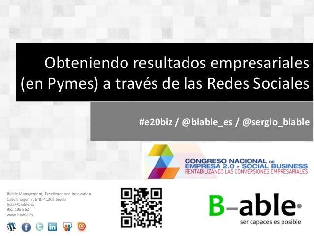 Obteniendo resultados empresariales(en Pymes) a través de las Redes SocialesBiable Management, Excellence and InnovationCa...