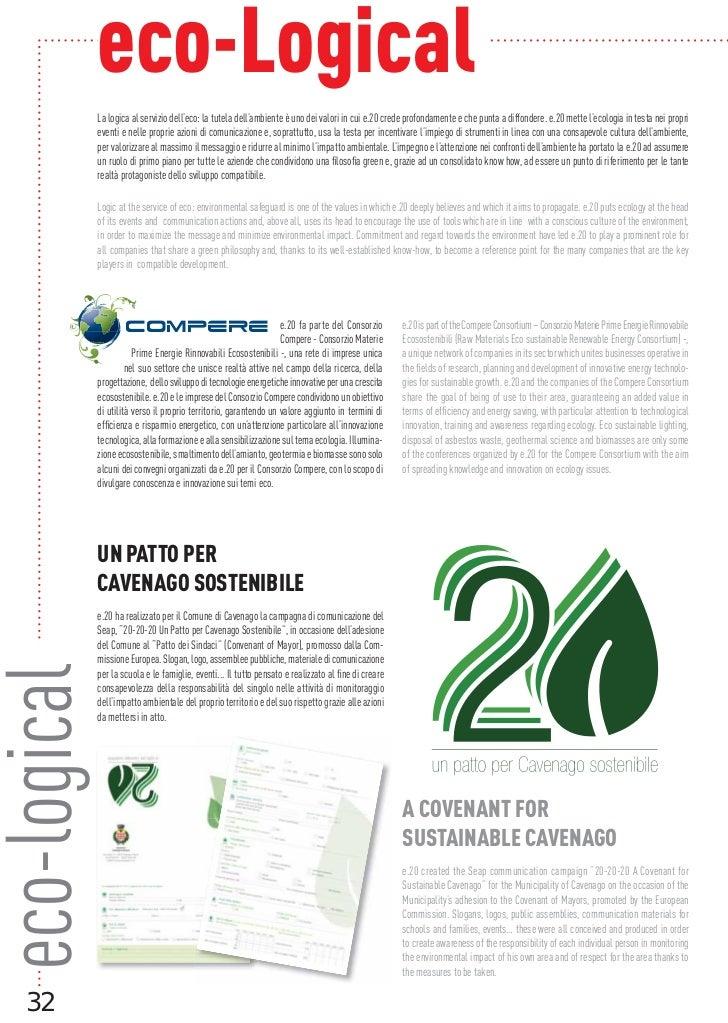 eco-Logical              La logica al servizio dell'eco: la tutela dell'ambiente è uno dei valori in cui e.20 crede profon...