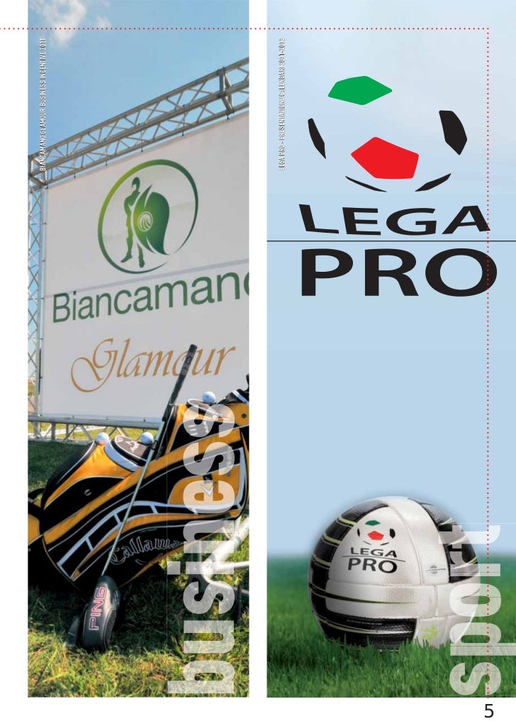 BIANCAMANO GLAMOUR BUSINESS INCENTIVE 2011    LEGA PRO - PRESENTAZIONE CALENDARI 2011-20125