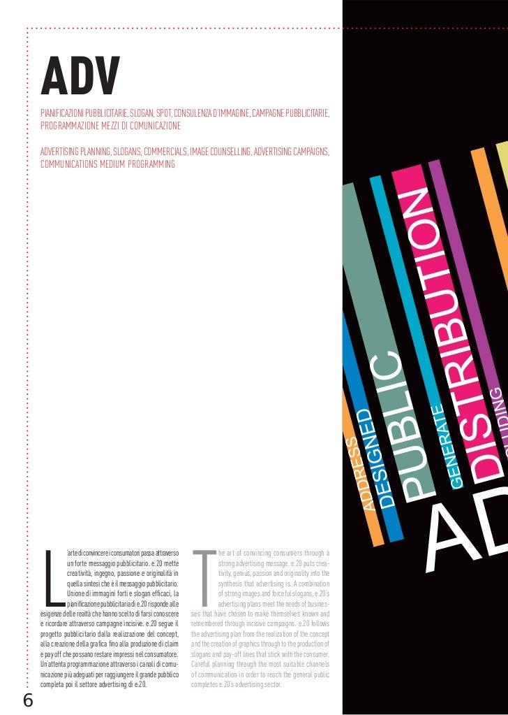 ADV    PIANIFICAZIONI PUBBLICITARIE, SLOGAN, SPOT, CONSULENZA D'IMMAGINE, CAMPAGNE PUBBLICITARIE,    PROGRAMMAZIONE MEZZI ...