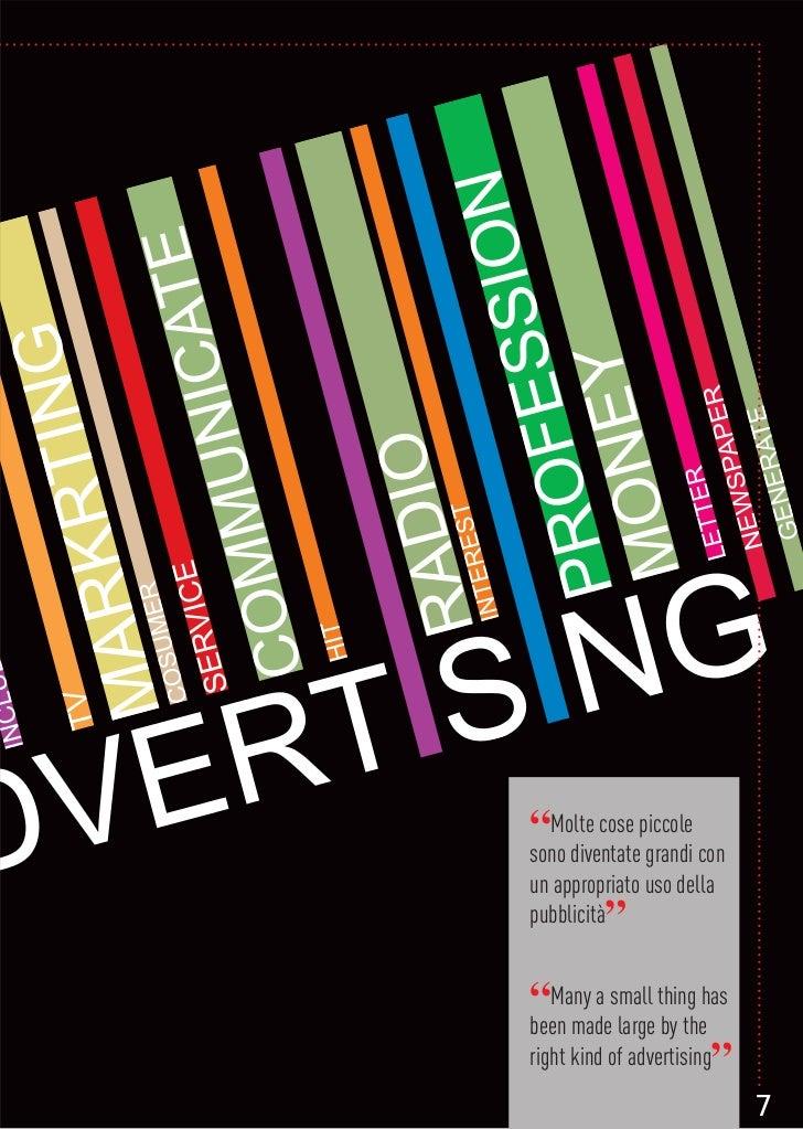 """""""Molte cose piccolesono diventate grandi conun appropriato uso della         """"pubblicità""""Many a small thing hasbeen made l..."""