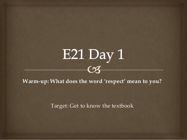 Warm-up: What does the word 'respect' mean to you?Target: Get to know the textbook