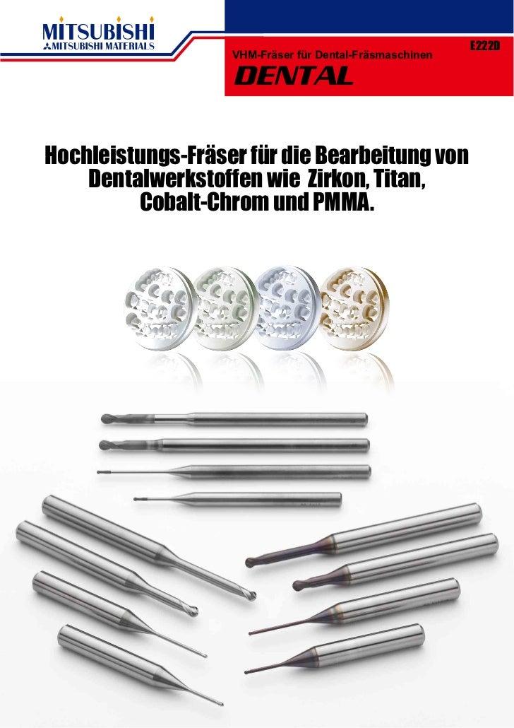 E222D                   VHM-Fräser für Dental-Fräsmaschinen                   DENTALHochleistungs-Fräser für die Bearbeitu...