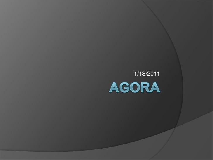 Agora<br />1/18/2011<br />
