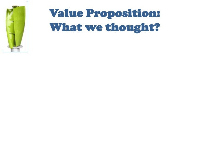 Value Proposition:What we thought?<br />