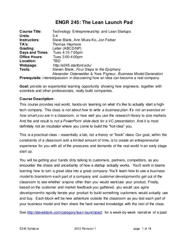 E245 Syllabus 2012 Revision 1 page 1 of 18 ENGR 245: The Lean Launch Pad Course Title: Technology Entrepreneurship and Lea...