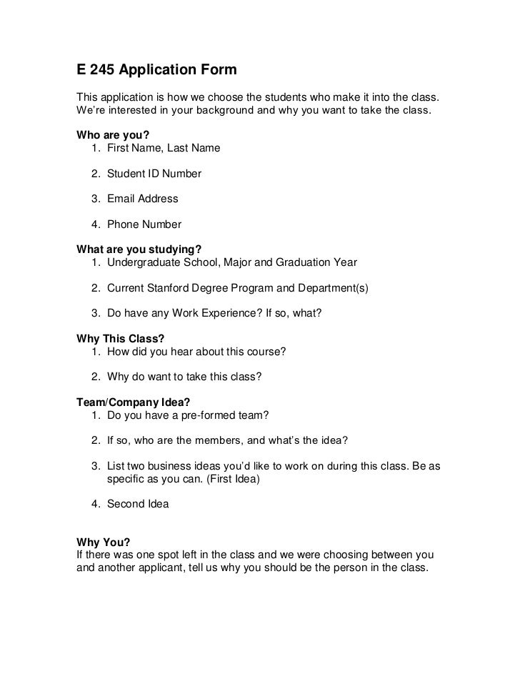 E 245 Application Form  <br />This application is how we choose the students who make it into the class.  We're interested...