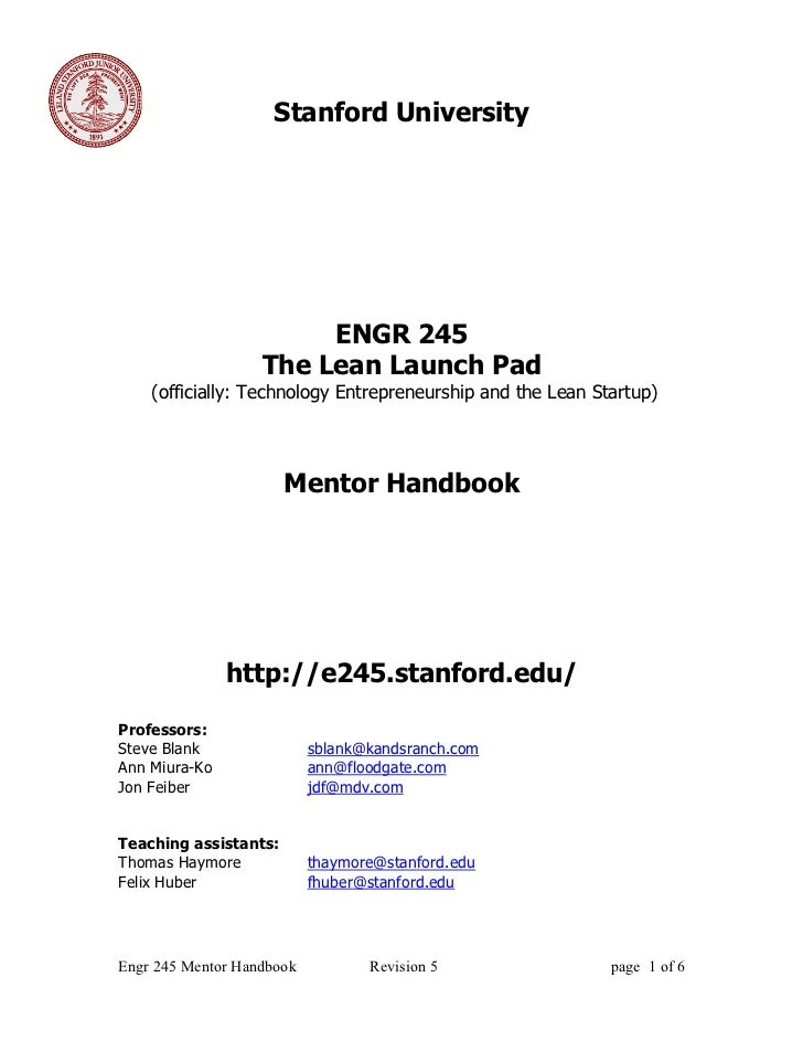 Stanford University                        ENGR 245                   The Lean Launch Pad    (officially: Technology Entre...