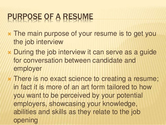 PURPOSE OF A RESUME ...  What Is The Purpose Of A Resume