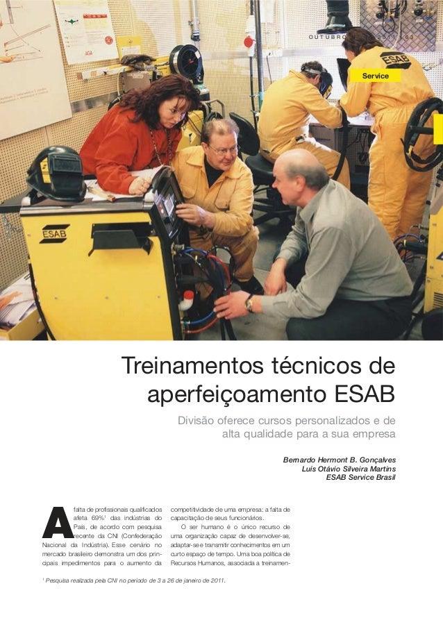 6 3N O V E M B R O N º 1 6 2 0 1 1 Service A falta de profissionais qualificados afeta 69%1 das indústrias do País, de aco...