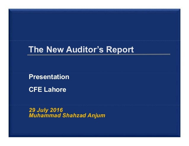 The New Auditor's Report 29 July 2016 Muhammad Shahzad Anjum Presentation CFE Lahore