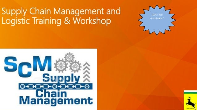 Supply Chain Management and Logistic Training & Workshop Let's Get Started… 100% Job Assistance*