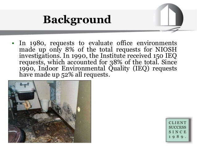 • In 1980, requests to evaluate office environments made up only 8% of the total requests for NIOSH investigations. In 199...