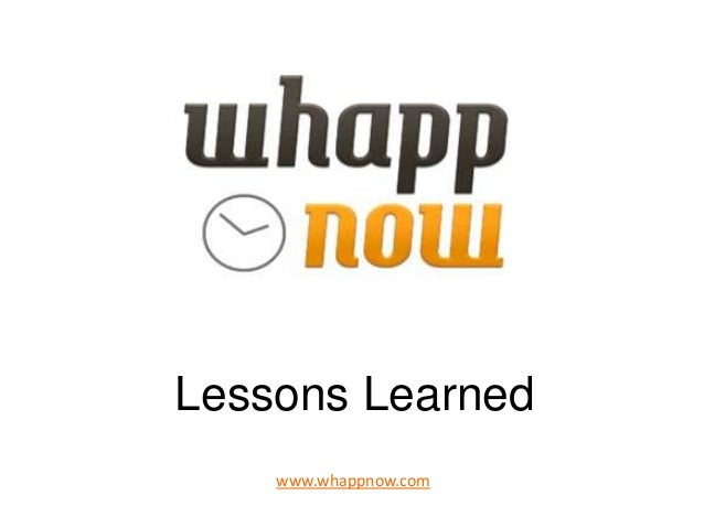 Lessons Learned www.whappnow.com