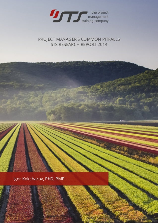 PROJECT MANAGER'S COMMON PITFALLS  STS RESEARCH REPORT 2014  Igor Kokcharov, PhD, PMP