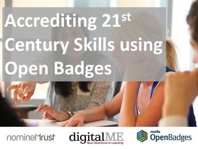 Accrediting 21stCentury Skills usingOpen Badges