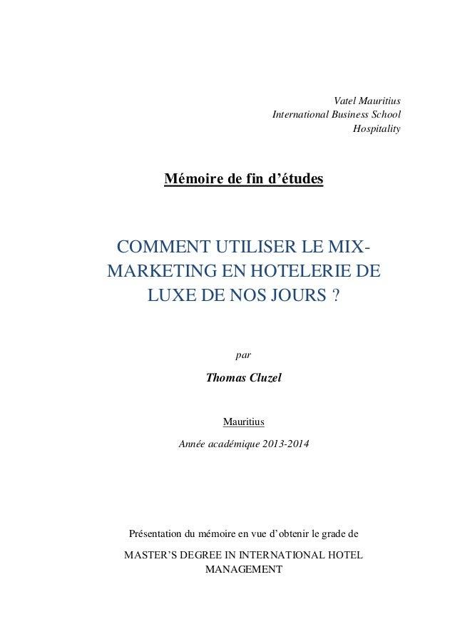 Vatel Mauritius International Business School Hospitality Mémoire de fin d'études COMMENT UTILISER LE MIX- MARKETING EN HO...