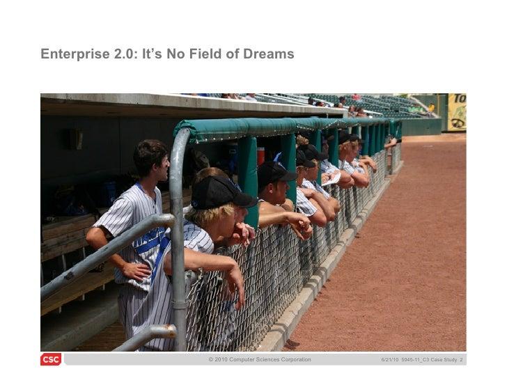 Enterprise 2.0: It's No Field of Dreams, A CSC Case Study Slide 2