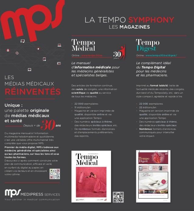 LES MÉDIAS MÉDICAUX RÉINVENTÉS Depuis + de ans Du magazine mensuel à l'information multimedia hebdomadaire et quotidienne,...