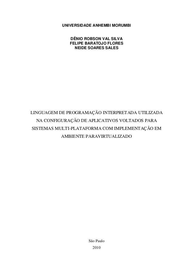 UNIVERSIDADE ANHEMBI MORUMBI DÊNIO ROBSON VAL SILVA FELIPE BARATOJO FLORES NEIDE SOARES SALES LINGUAGEM DE PROGRAMAÇÃO INT...
