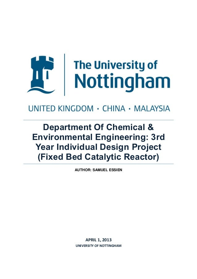 Department Of Chemical & Environmental Engineering: 3rd Year Individual Design Project (Fixed Bed Catalytic Reactor) AUTHO...