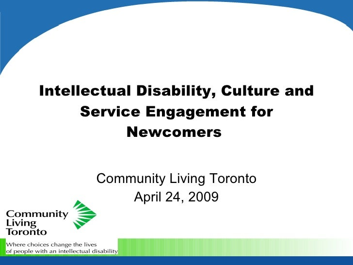 Intellectual Disability, Culture and       Service Engagement for             Newcomers          Community Living Toronto ...