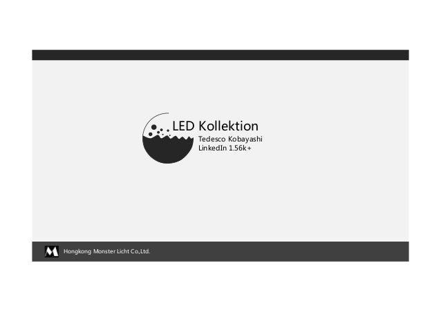 Hongkong Monster Licht Co.,Ltd.  LED Kollektion  Tedesco Kobayashi  LinkedIn 1.56k+