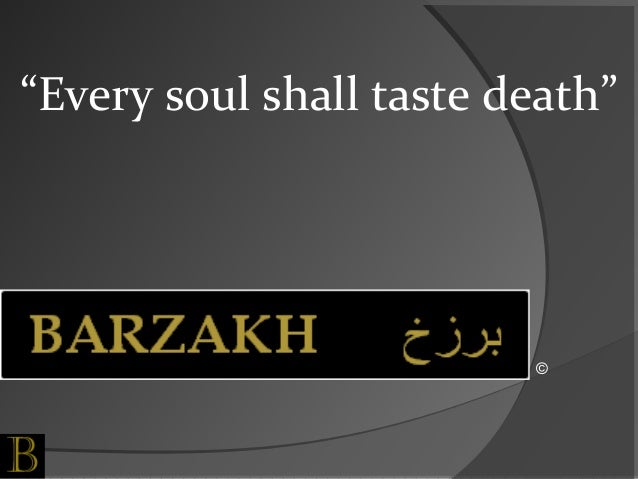 every soul shall face death Every soul shall taste death yaa ibaadallaah, take heed of what allaah says in the qur'aan: everyone is going to taste death, and we shall make a trial of you with evil and good, and to us you will be returned.