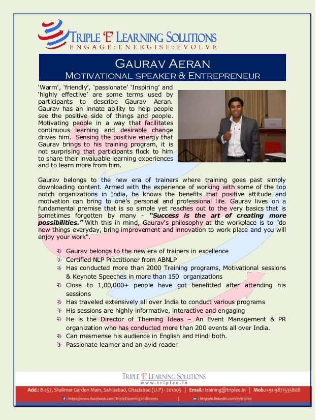 'Warm', 'friendly', 'passionate' 'Inspiring' and 'highly effective' are some terms used by participants to describe Gaurav...