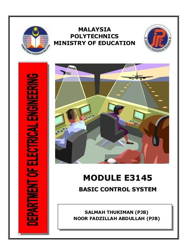 MALAYSIA POLYTECHNICS MINISTRY OF EDUCATION MMOODDUULLEE EE33114455 BBAASSIICC CCOONNTTRROOLL SSYYSSTTEEMM SALMAH THUKIMAN...