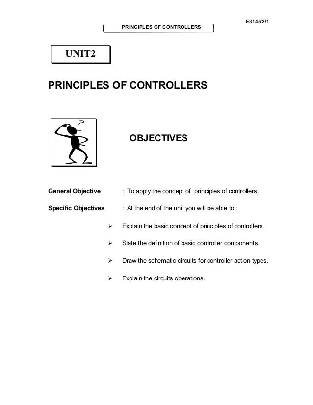 E3145/2/1 PRINCIPLES OF CONTROLLERS PRINCIPLES OF CONTROLLERS OBJECTIVES General Objective : To apply the concept of princ...
