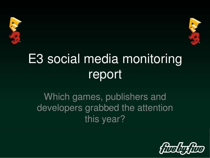 E3 social media monitoring report<br />Which games, publishers and developers grabbed the attention this year?<br />