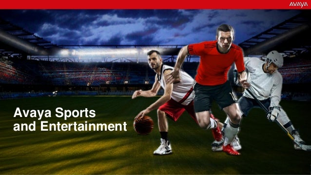 Avaya – Confidential & Proprietary. Use pursuant to your signed agreement or Avaya Policy 1 Avaya Sports and Entertainment