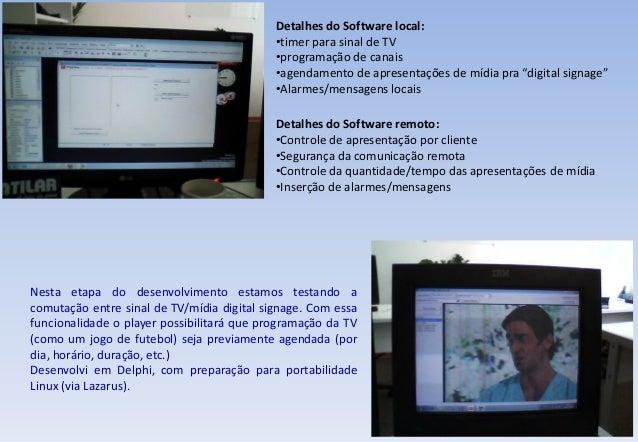 """Detalhes do Software local: •timer para sinal de TV •programação de canais •agendamento de apresentações de mídia pra """"dig..."""