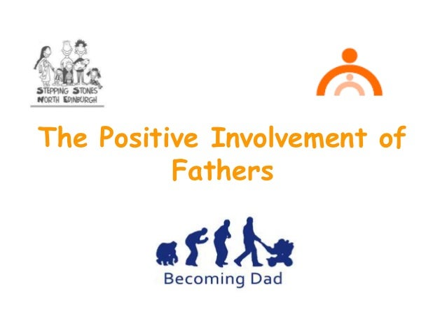 The Positive Involvement of Fathers