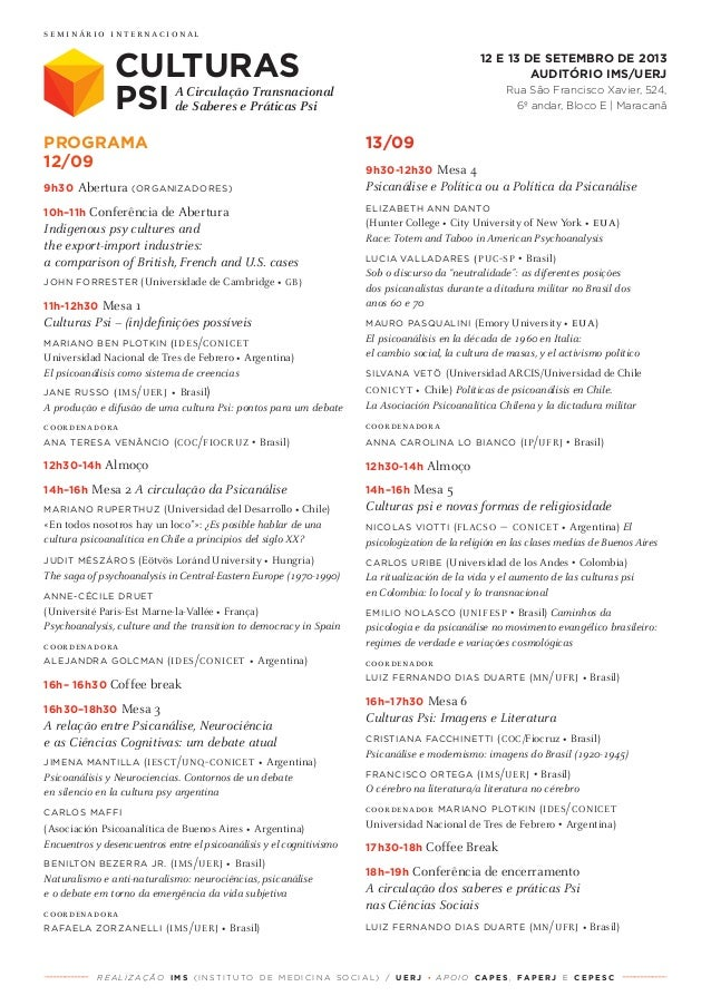 Programa 12/09 9h30 Abertura (organizadores) 10h–11h Conferência de Abertura Indigenous psy cultures and the export-import...