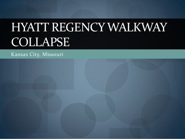 Kansas City, Missouri HYATT REGENCY WALKWAY COLLAPSE